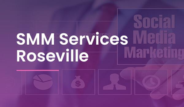 Roseville CA SMM Services